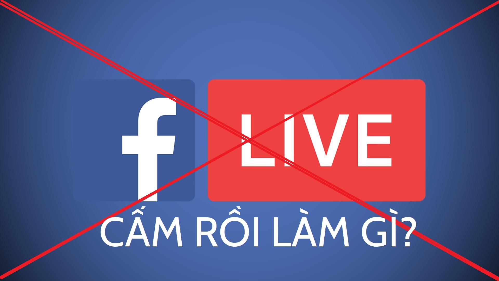 Kết quả hình ảnh cho facebook live bị hạn chế